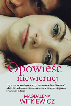 Opowieść niewiernej - Magdalena Witkiewicz | okładka