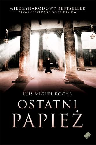Ostatni papież - Luis Miguel  Rocha  | okładka