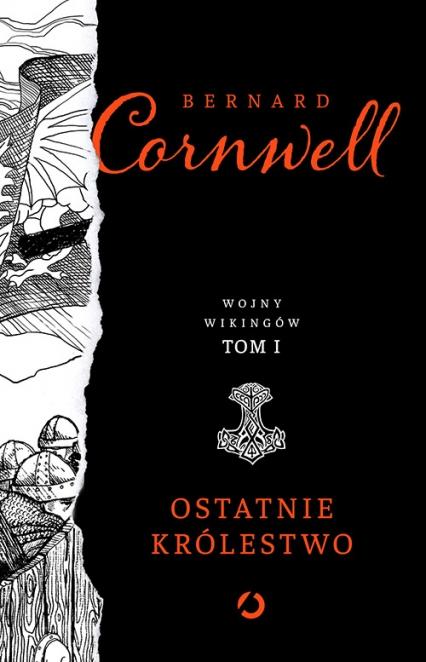 Ostatnie królestwo - Bernard Cornwell | okładka