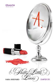 Zabójcze. Pretty Little Liars (6) - Sara Shepard  | okładka