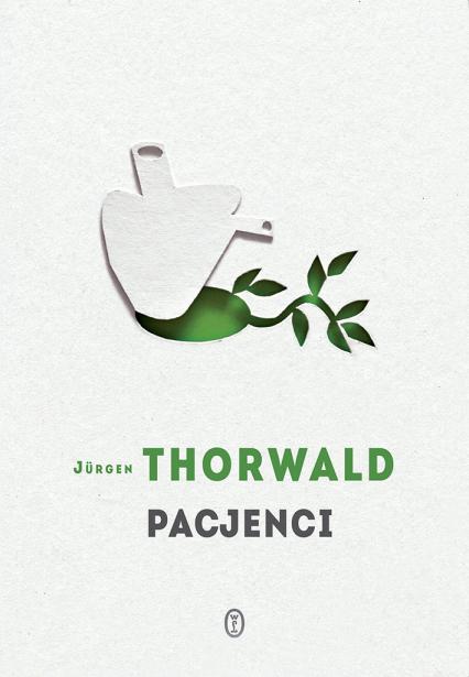 Pacjenci - Jurgen Thorwald | okładka