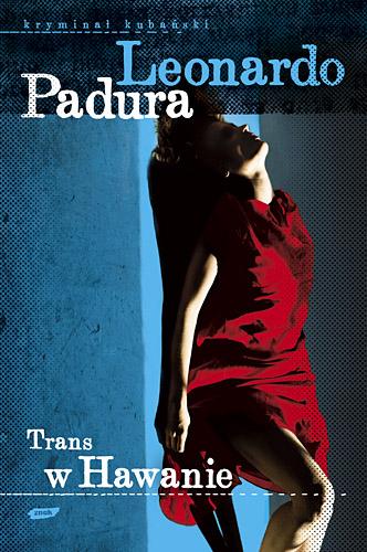 Trans w Hawanie - Leonardo Padura  | okładka