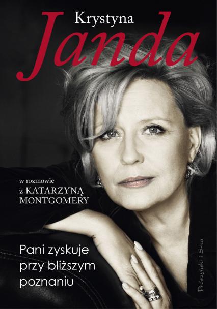 Pani zyskuje przy bliższym poznaniu - Krystyna Janda, Katarzyna Montgomery | okładka