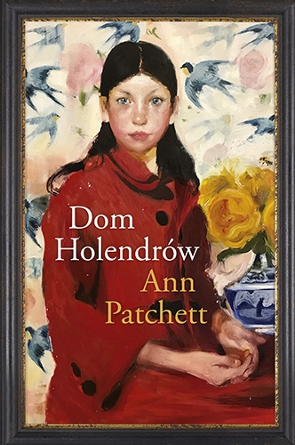 Dom Holendrów - Patchett Ann | okładka
