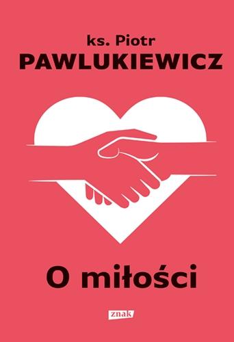 O miłości - Piotr Pawlukiewicz | okładka