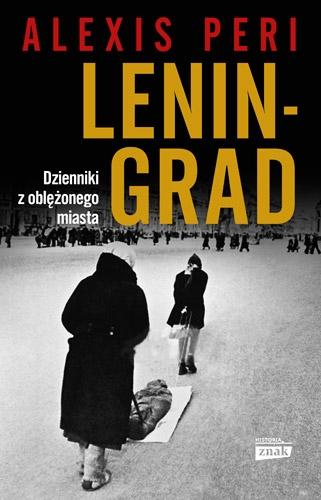 Leningrad. Dzienniki z oblężonego miasta - Alexis Peri | okładka