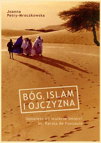Bóg, islam i ojczyzna - Joanna Petry-Mroczkowska | okładka