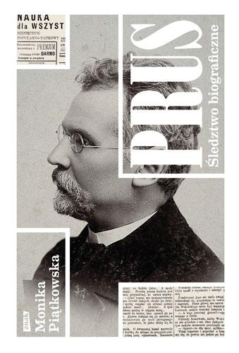 Prus. Śledztwo biograficzne - Monika Piątkowska | okładka