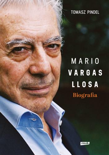 Mario Vargas Llosa. Biografia - Tomasz Pindel | okładka