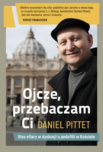 Ojcze, przebaczam ci - Daniel Pittet | okładka