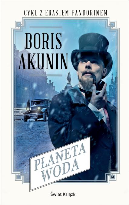 Planeta Woda. Cykl z Erastem Fandorunem - Boris Akunin | okładka