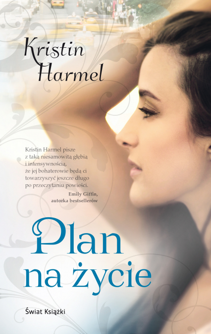 Plan na życie - Kristin Harmel | okładka