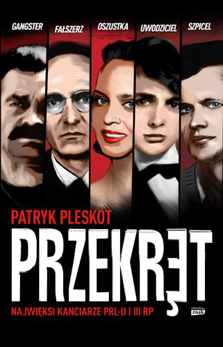 Przekręt. Najwięksi kanciarze PRL-u i III RP - Patryk Pleskot | okładka