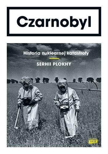 Czarnobyl. Historia nuklearnej katastrofy - Serhii Plokhy | okładka