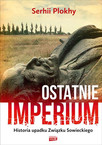 Ostatnie Imperium - Serhii Plokhy | okładka