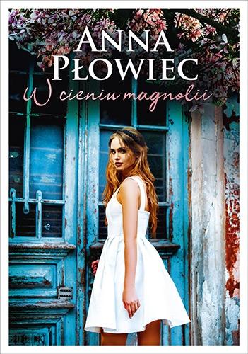 W cieniu magnolii - Anna Płowiec | okładka
