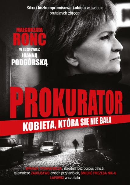 Prokurator. Kobieta, która się nie bała - Joanna Podgórska, Małgorzata Ronc | okładka