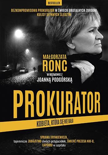 Prokurator. Kobieta,która się nie bała. Nowe wydanie - Ronc Małgorzata, Podgórska  Joanna | okładka