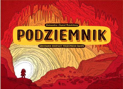 Podziemnik - Aleksandra Mizielińska, Daniel Mizieliński | okładka