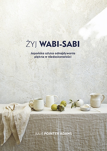 Żyj Wabi Sabi - Julie Pointer Adams | okładka