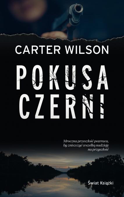Pokusa czerni - Carter Wilson | okładka
