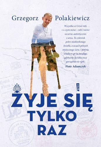 Żyje się tylko raz - Grzegorz Polakiewicz | okładka