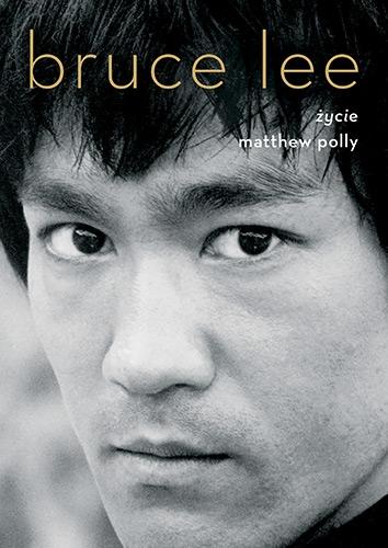 Bruce Lee. Życie - Matthew Polly | okładka