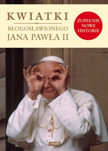 Kwiatki błogosławionego Jana Pawła II -  | okładka