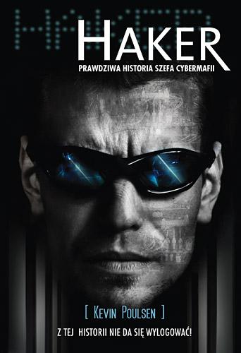 Haker. Prawdziwa historia szefa cybermafii