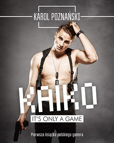 Kaiko. It's only game - Karol Poznański | okładka