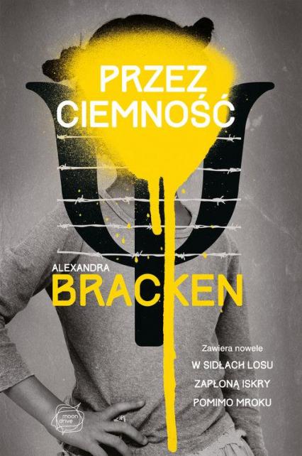 Przez ciemność - Alexandra Bracken | okładka