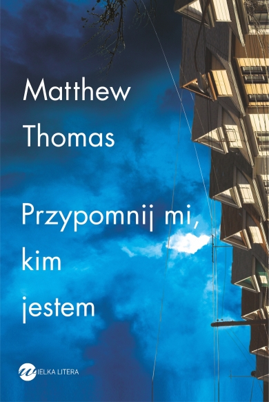 Przypomnij mi, kim jestem - Matthew Thomas | okładka
