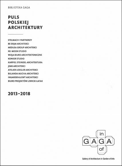 Biblioteka GAGA – Puls Polskiej Architektury 2013-2018 -  | okładka