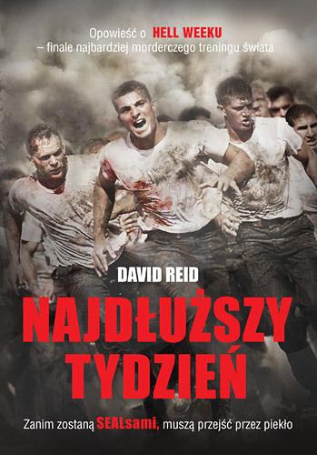 Najdłuższy tydzień. Opowieść o HELL WEEKU - finale najbardziej morderczego treningu świata - David Reid  | okładka
