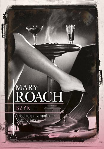 Bzyk. Pasjonujące zespolenie nauki i seksu - Mary Roach    okładka