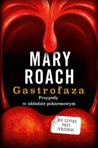 Gastrofaza. Przygody w układzie pokarmowym - Mary Roach  | okładka