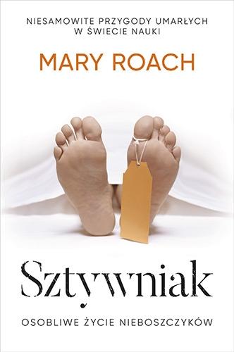 Sztywniak. Osobliwe życie nieboszczyków [wyd. 2019] - Mary Roach | okładka