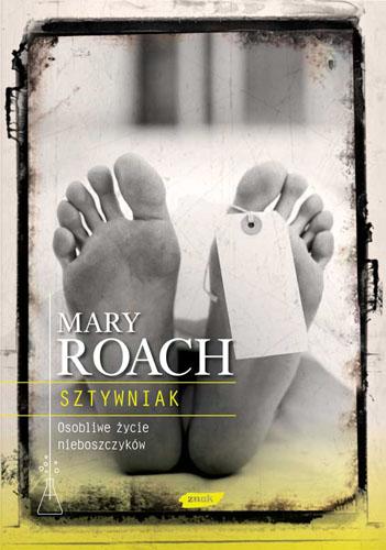 Sztywniak. Osobliwe życie nieboszczyków - Mary Roach   | okładka