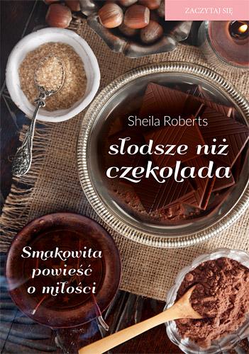 Słodsze niż czekolada - Sheila Roberts | okładka