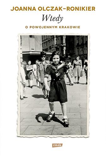 Wtedy. O powojennym Krakowie - Joanna Olczak-Ronikier | okładka