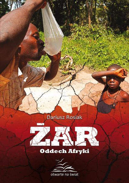 Żar. Oddech Afryki - Dariusz Rosiak  | okładka