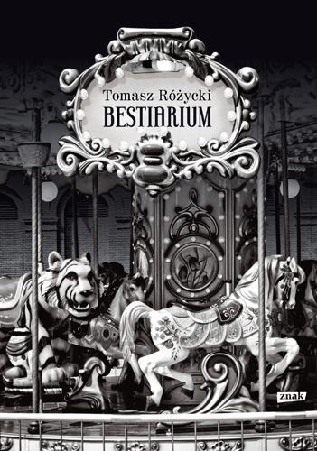 Bestiarium - Tomasz Różycki  | okładka