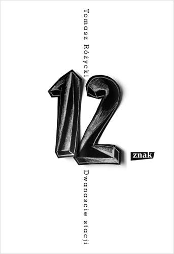Dwanaście stacji - Różycki Tomasz | okładka