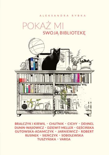 Pokaż mi swoją bibliotekę - Rybka Aleksandra | okładka