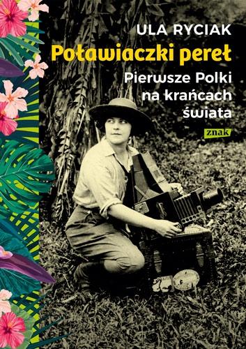 Poławiaczki pereł. Pierwsze Polki na krańcach świata - Ula Ryciak | okładka