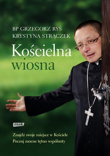 Kościelna wiosna  - Grzegorz Ryś , Krystyna Strączek | okładka