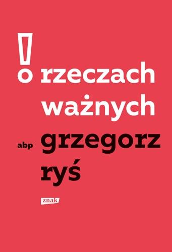 O rzeczach ważnych - Grzegorz Ryś | okładka