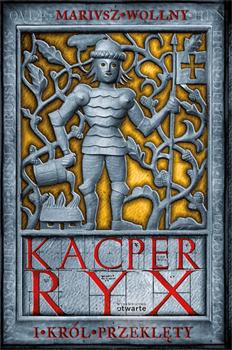 Kacper Ryx i król przeklęty - Mariusz Wollny  | okładka