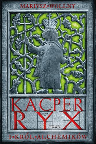 Kacper Ryx i król alchemików - Mariusz Wollny  | okładka