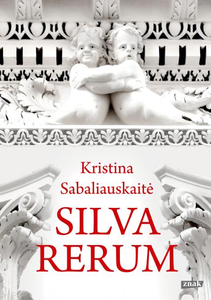 Silva rerum - Kristina Sabaliauskaitė | okładka